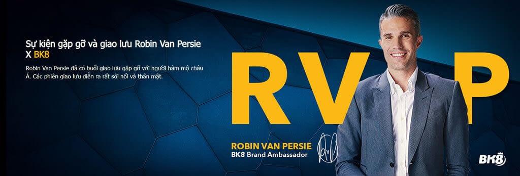 Gặp gỡ Robin Van Persie BK8
